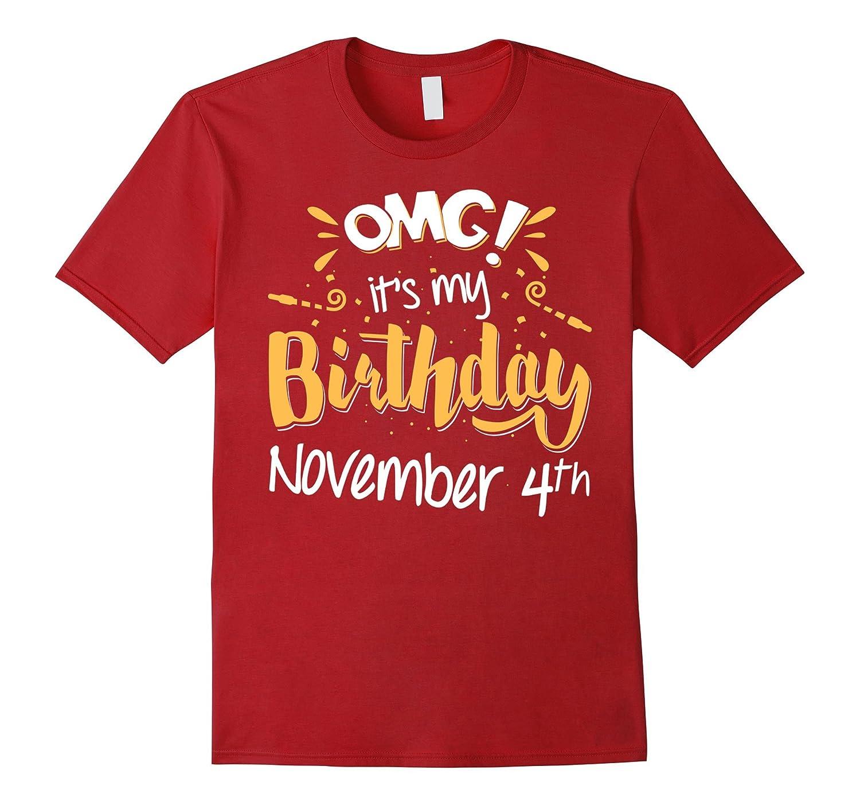 OMG! It's My Birthday November 4th T-Shirt - Birthday Gifts-FL