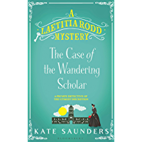 Laetitia Rodd and the Case of the Wandering Scholar (A Laetitia Rodd Mystery Book 2) (English Edition)