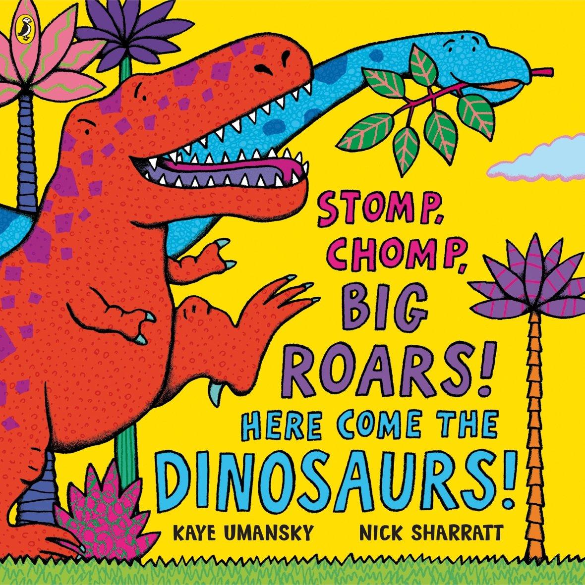 Stomp, Chomp, Big Roars! Here Come the Dinosaurs!: Amazon.co.uk: Umansky,  Kaye, Sharratt, Nick: 9780140569353: Books