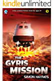 The Gyris Mission: A fun science fiction novel for ages 9+ (Hal Junior Book 3)