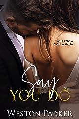 Say You Do Kindle Edition