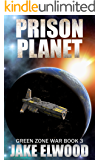 Prison Planet (Green Zone War Book 3)