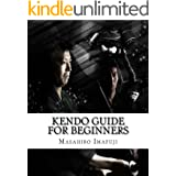Kendo Guide for Beginners:  A Kendo Instruction Book Written By A Japanese For Non-Japanese Speakers Who Are Enthusiastic to