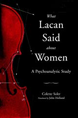 What Lacan Said About Women: A Psychoanalytic Study Kindle Edition