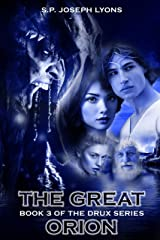 The Great Orion (The DRUX Series Book 3) Kindle Edition