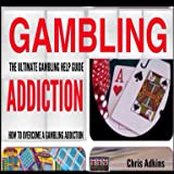 The Ultimate Gambling Addiction Help Guide: How