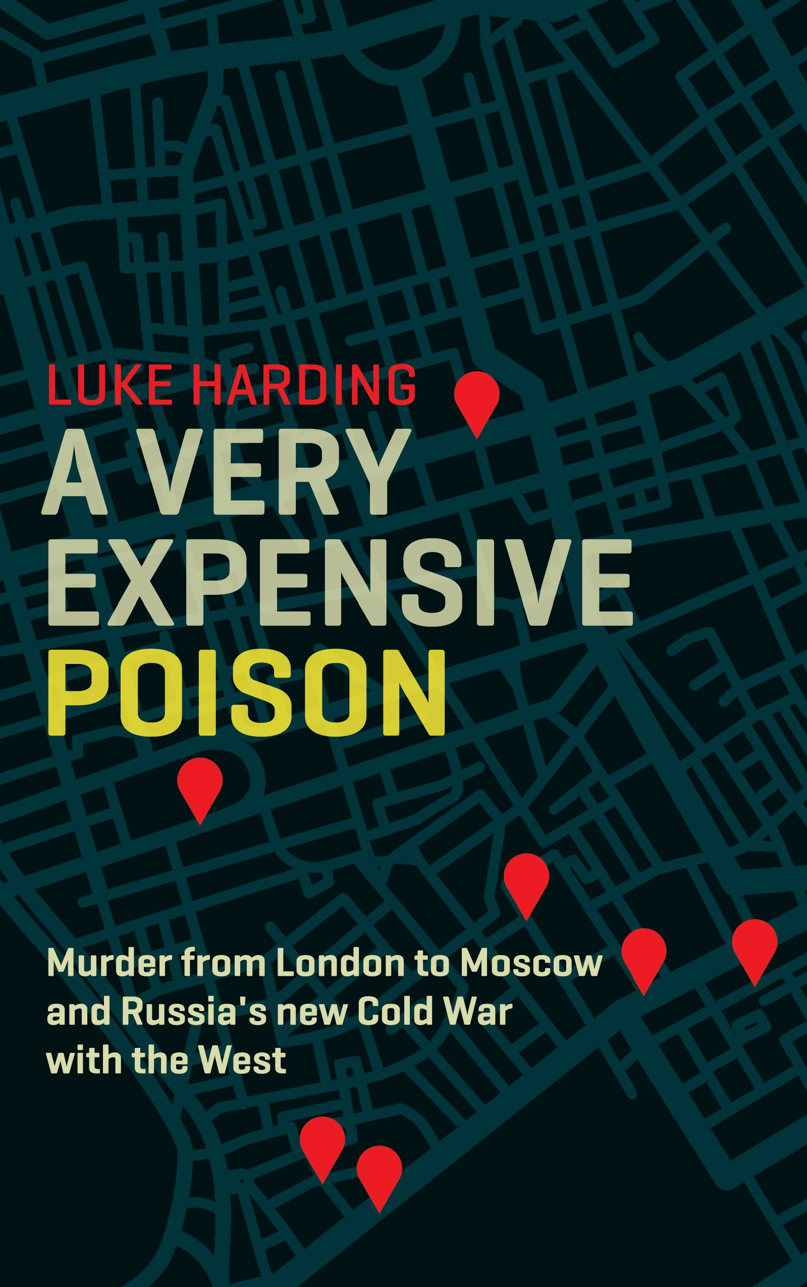 A very expensive poison the definitive story of the murder of a very expensive poison the definitive story of the murder of litvinenko and russias war with the west amazon luke harding 9781783350933 books publicscrutiny Images
