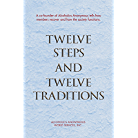 """Twelve Steps and Twelve Traditions: The """"Twelve and Twelve"""" — Essential Alcoholics Anonymous reading"""