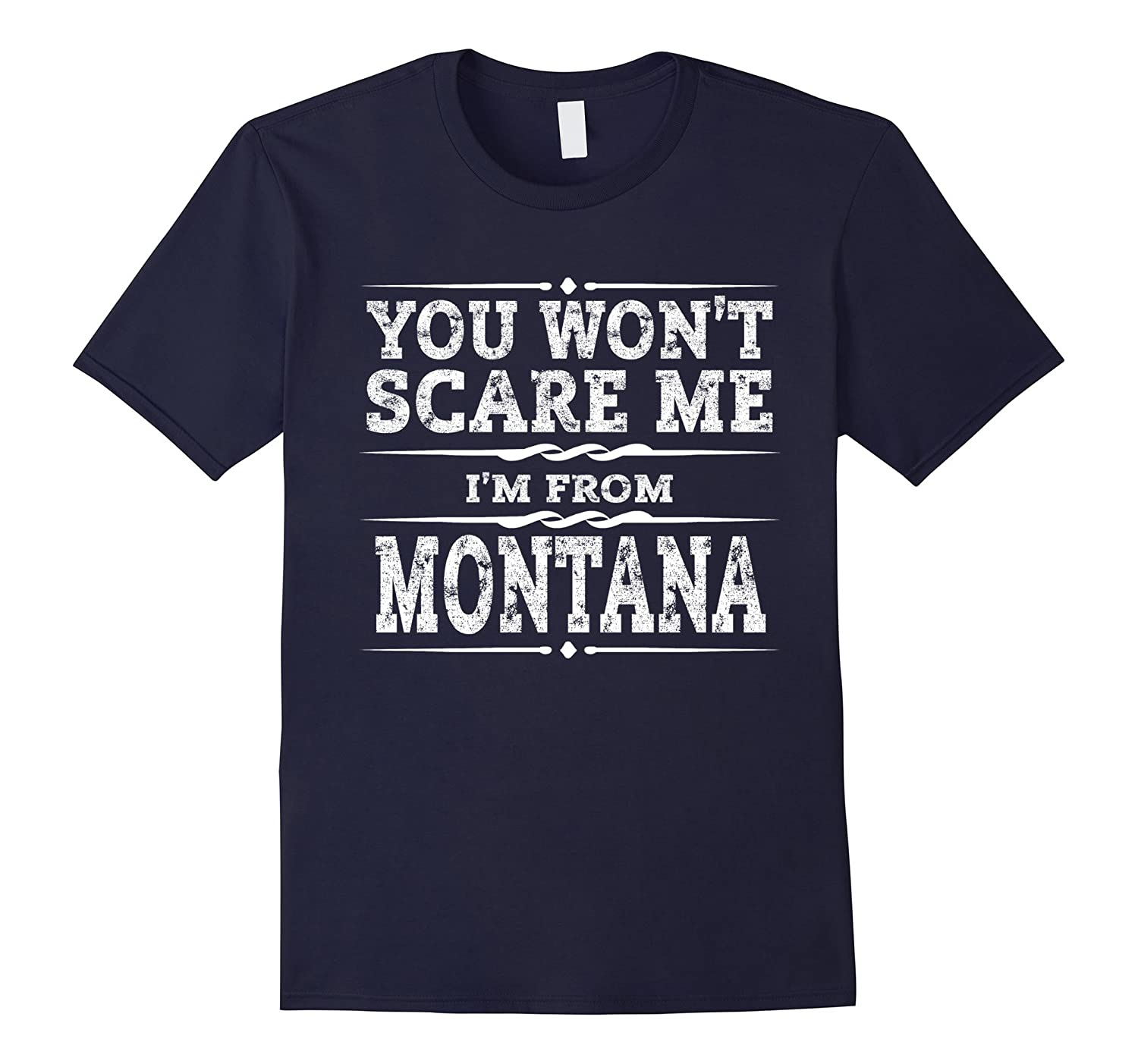 You won't scare me, I'm from Montana Shirt - Halloween Tee-CL