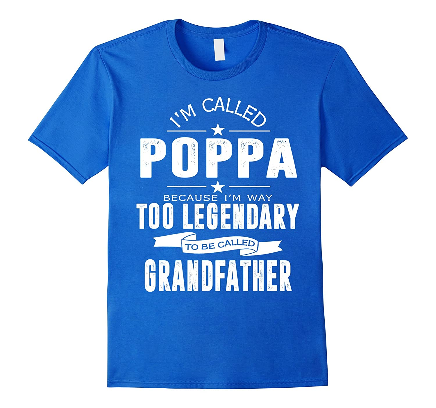 Called Poppa Because I'm Too Legendary Shirt Funny Gifts- TPT