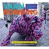 Yarn Bombing: The Art of Crochet and Knit Graffiti: Tenth Anniversary Edition