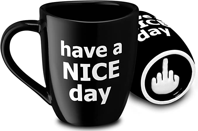 Amazon Com Decodyne Have A Nice Day Funny Coffee Mug Funny Cup With Middle Finger On The Bottom 14 Oz Black Kitchen Dining