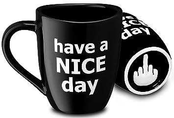 Amazoncom Decodyne Have A Nice Day Coffee Mug Funny Cup With
