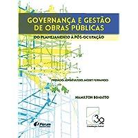 Governança e Gestão de Obras Públicas do Planejamento à Pós-Ocupação