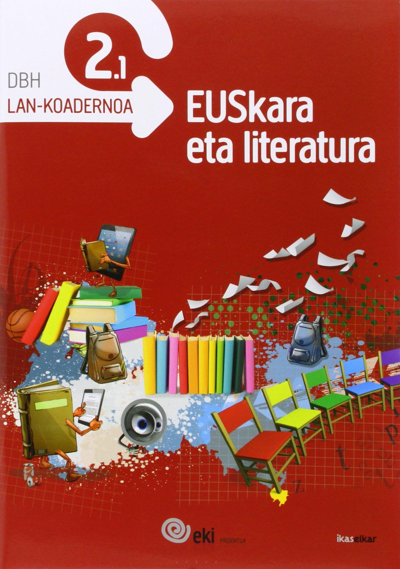 EKI DBH 2. Euskara eta Literatura 2. Lan-koadernoa 2.1 (EKI 2) - 9788415586494 (Euskera) Tapa blanda – 1 sep 2014 Batzuen artean Ikaselkar 8415586493 Educational material