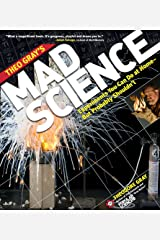 Theo Gray's Mad Science: Experiments You Can Do at Home - But Probably Shouldn't Paperback