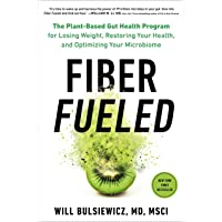 Fiber Fueled: The Plant-Based Gut Health Program for Losing Weight, Restoring Your...