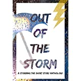 Out of the Storm: A Storming the Short Story Anthology
