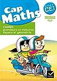 Cap Maths CE1 éd. 2016 - Cahier grandeurs et mesures, espace et géométrie