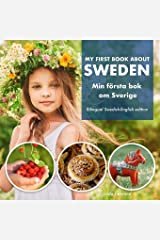 My First Book About Sweden - Min Första Bok Om Sverige: A children's picture guide to Swedish culture, traditions and fun Paperback