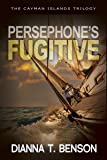Persephone's Fugitive (The Cayman Islands Trilogy)