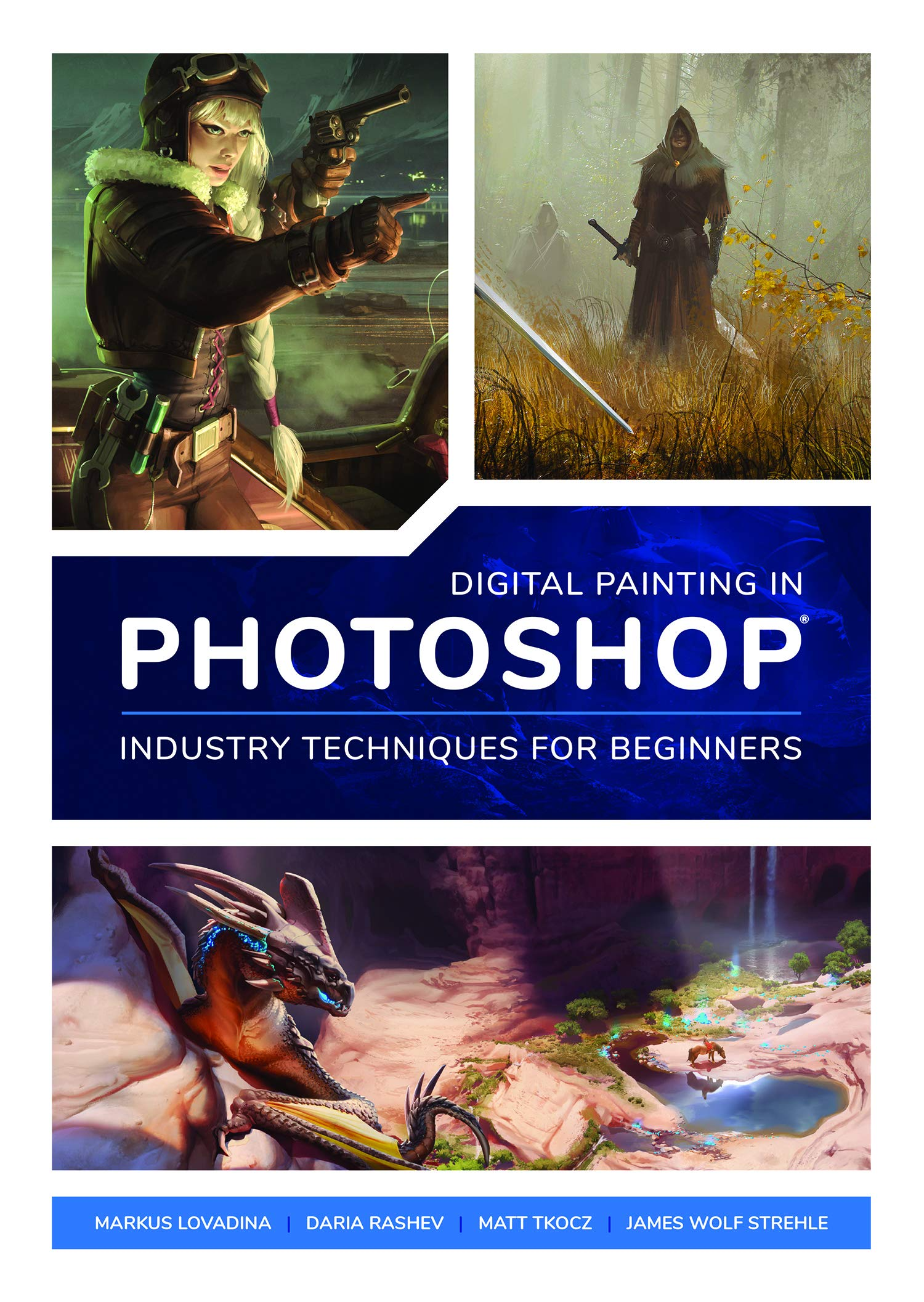 Digital Painting In Photoshop  Industry Techniques For Beginners  A Comprehensive Introduction To Techniques And Approaches