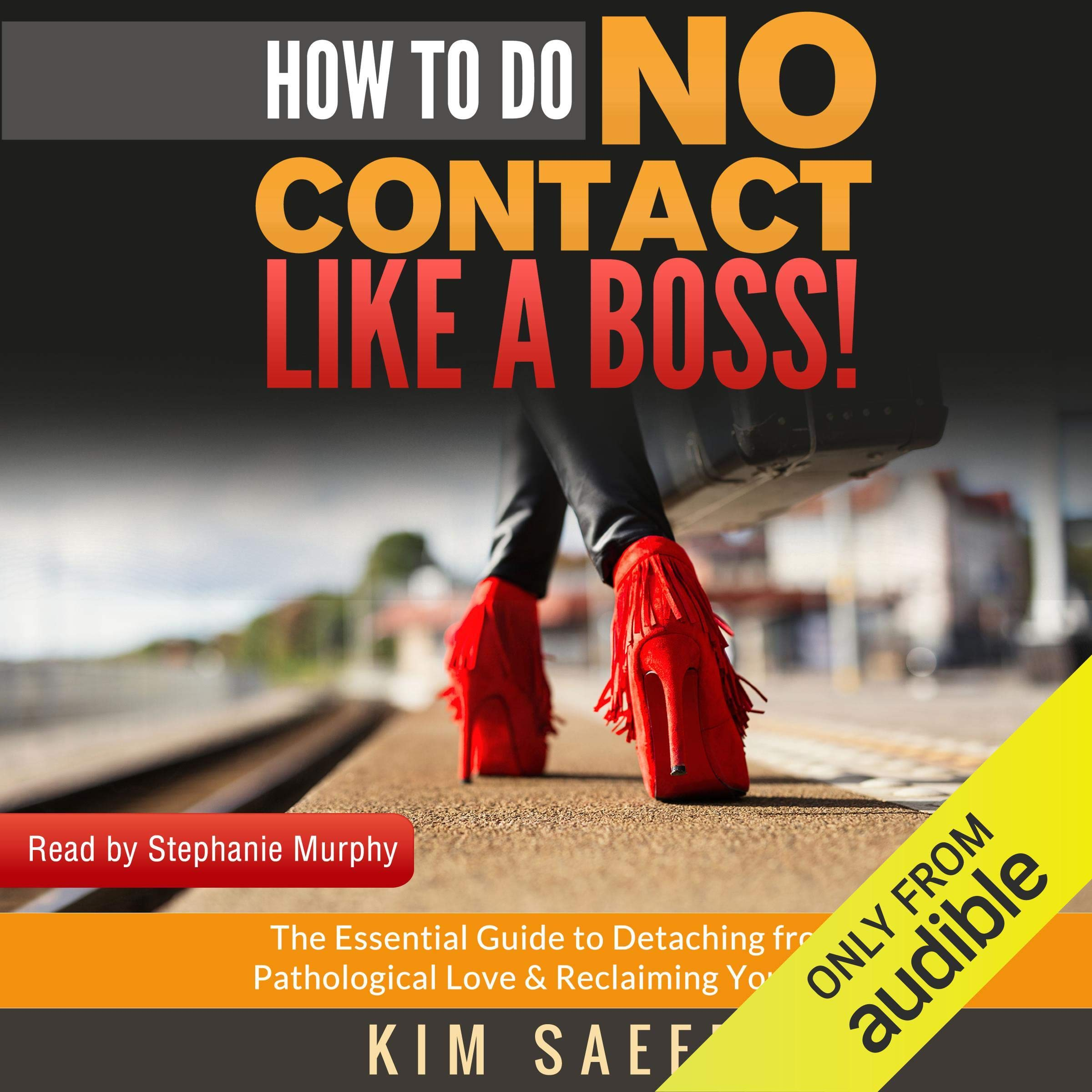 How To Do No Contact Like A Boss   The Woman's Guide To Implementing No Contact And Detaching From Toxic Relationships