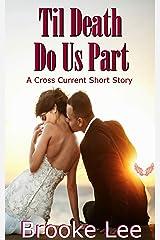 Til Death Do Us Part: A Cross Current Short Story Kindle Edition
