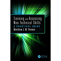 Training and Assessing Non-Technical Skills: A Practical Guide