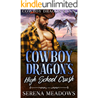 Cowboy Dragon's High School Crush: (Cowboy Dragon's Inn)