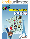 Kids' Travel Guide - Paris: The fun way to discover Paris-especially for kids (Kids' Travel Guide series) (Kids' Travel Guides Book 2)