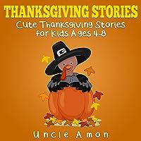 Thanksgiving Stories for Kids + Thanksgiving Jokes: Cute Thanksgiving Short Stories for Kids and Thanksgiving Jokes