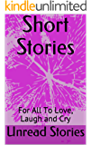 Short Stories: For All To Love, Laugh and Cry