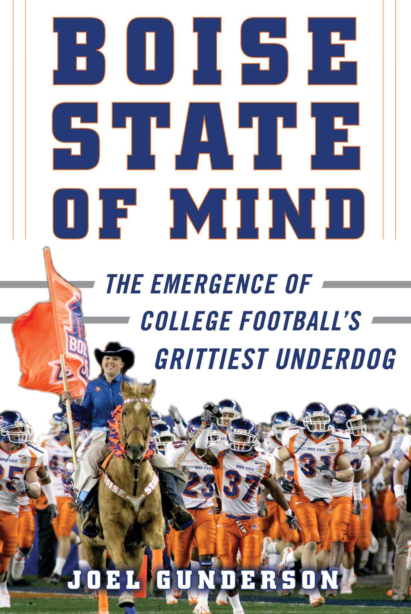 Boise state of mind the emergence of college footballs grittiest underdog hardcover october 9 2018