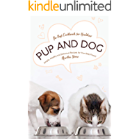 The Best Cookbook for Healthier Pup and Dog: Simple, Healthy and Delicious Recipes for Your Best Friend
