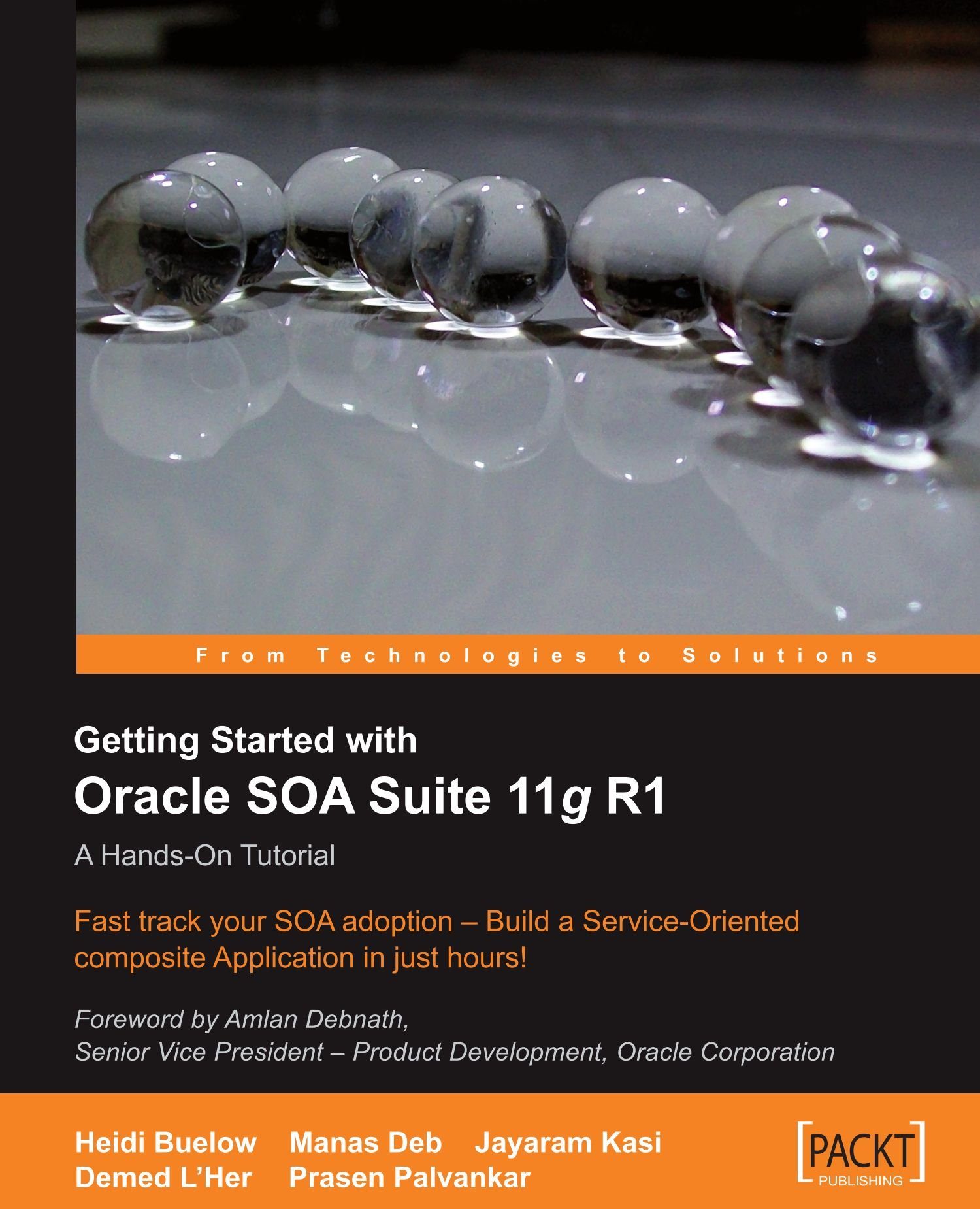 Getting started with oracle soa suite 11g r1 a hands-on tutorial.