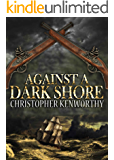 Against A Dark Shore (The Dark Quartet Book 4)