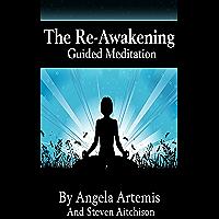 The Re-Awakening: Guided Meditation (The Re-Awakening Series Book 1) (English Edition)