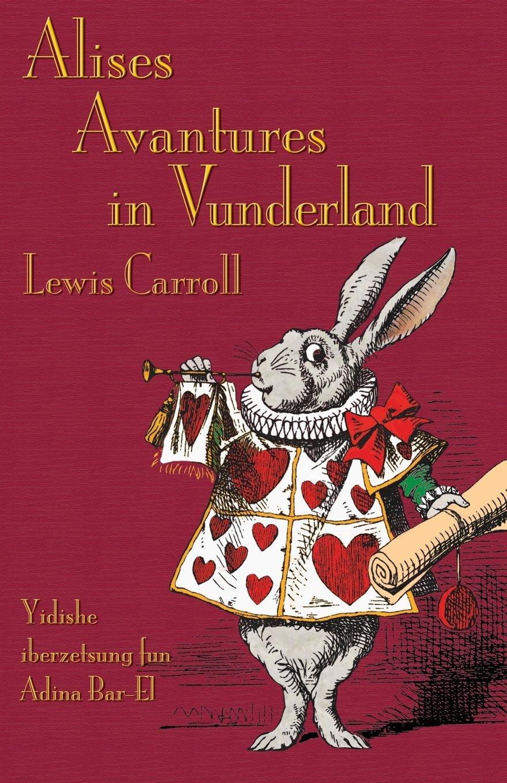Download Alises Avantures in Vunderland: Alice's Adventures in Wonderland in Yiddish (Yiddish Edition) pdf epub