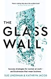 The Glass Wall: Success strategies for women at work – and businesses that mean business