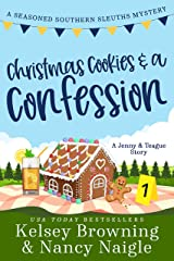 Christmas Cookies and a Confession: A Holiday Romance Caper, A Jenny & Teague Story (Seasoned Southern Sleuths Cozy Mystery Book 6) Kindle Edition