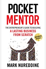 Pocket Mentor: The Entrepreneur's Guide to Building a Lasting Business from Scratch (Mastermind Included) (English Edition) eBook Kindle