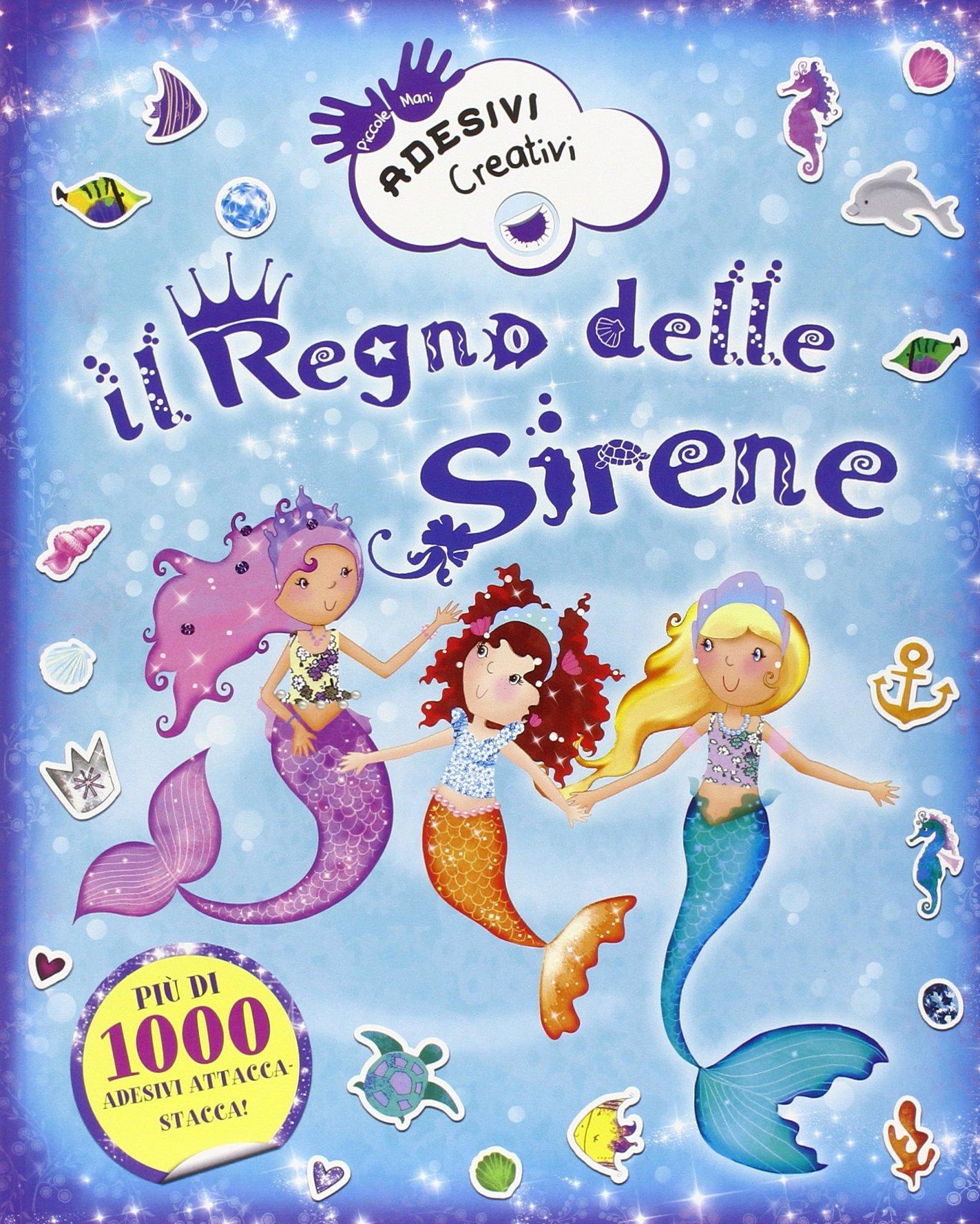 Il Regno Delle Sirene Adesivi Creativi Ediz Illustrata Amazon It