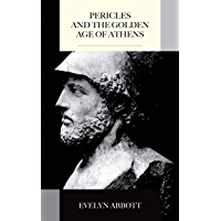 Pericles and the Golden Age of Athens (English Edition)