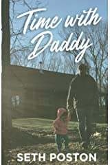 Time with Daddy: 5 Lessons I Learned From my Daughter Kindle Edition