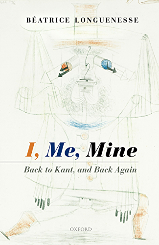 I, Me, Mine: Back to Kant, and Back Again (English Edition)