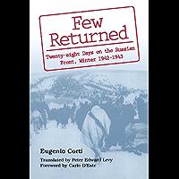 Few Returned: Twenty-eight Days on the Russian Front, Winter 1942-1943
