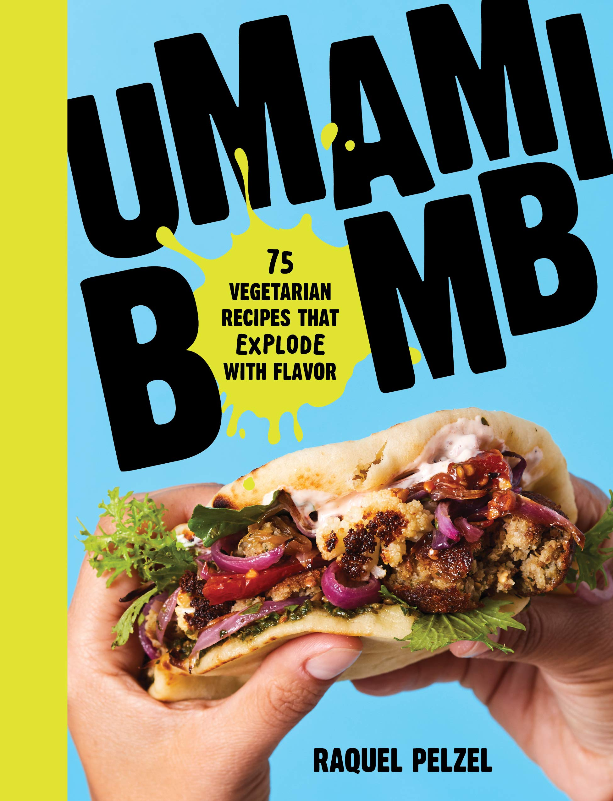 Umami Bomb: 75 Vegetarian Recipes That Explode with Flavor by Workman Publishing Company