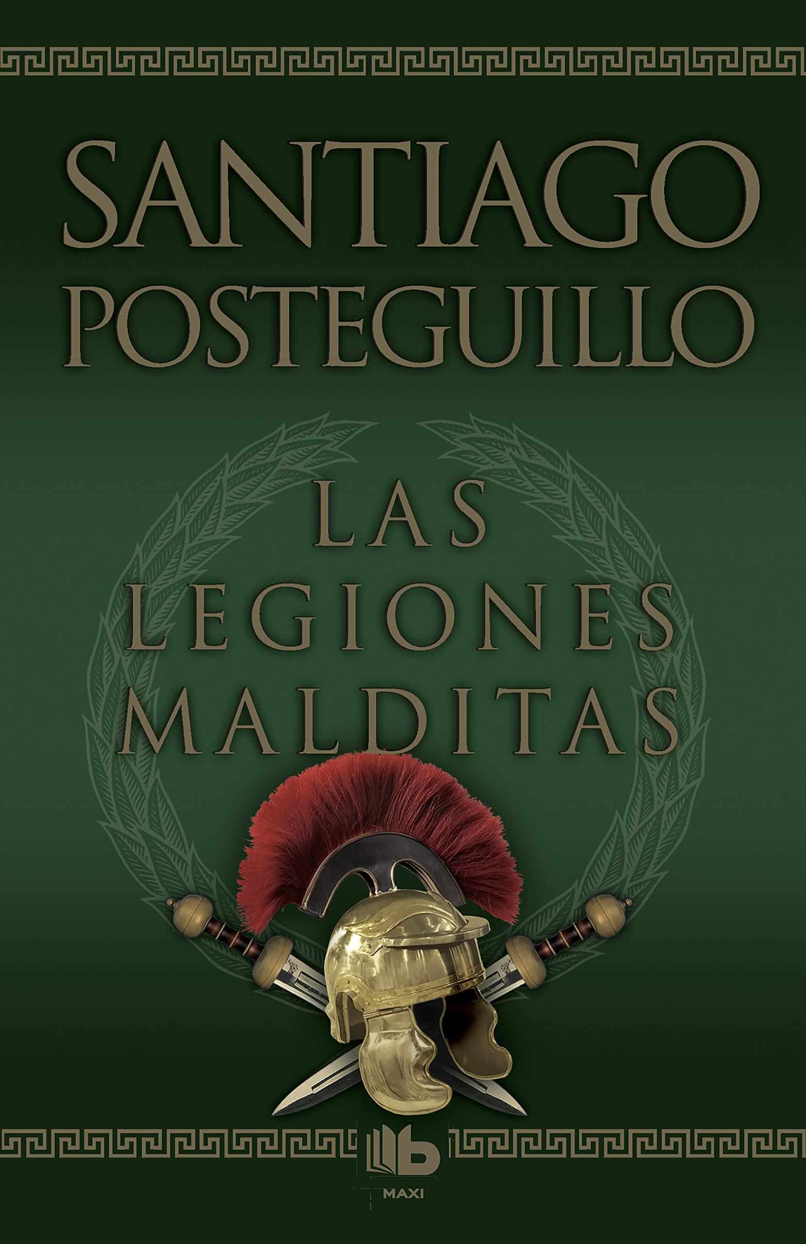 mejores libros de Santiago Posteguillo - Las Legiones Malditas