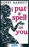 I Put A Spell On You (Could It Be Magic?, Book 2)